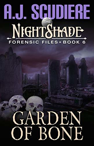 Garden of Bone (The Nightshade Forensic Files #6)