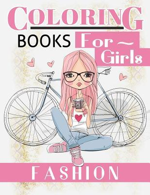 Fashion Coloring Books for Girls: Gorgeous Fashion Style & Other Cute Designs: Fun Color It Beauty Colouring Books for Me, Kids 8-12, Teens, Women, Adults Relaxation and Girls of All Ages (Fashion Coloring Books for Girls Book #5)