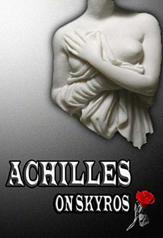 Achilles on Skyros: A Maiden's Journey