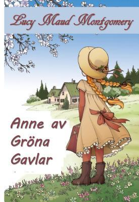 Anne AV Gröna Gavlar: Anne of Green Gables, Swedish Edition