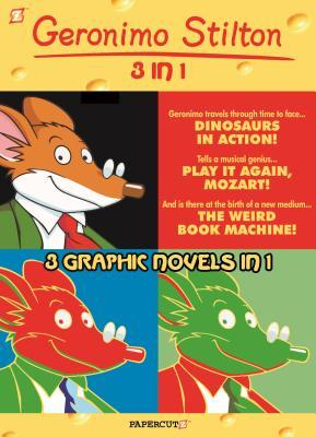 Geronimo Stilton 3-in-1 #3: Dinosaurs in Action!, Play It Again, Mozart!, and The Weird Book Machine