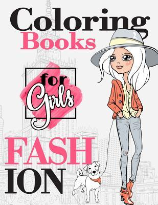 Fashion Coloring Books for Girls: Gorgeous Fashion Style & Other Cute Designs: Fun Color It Beauty Colouring Books for Me, Kids 8-12, Teens, Women, Adults Relaxation and Girls of All Ages (Fashion Coloring Books for Girls Book #1)