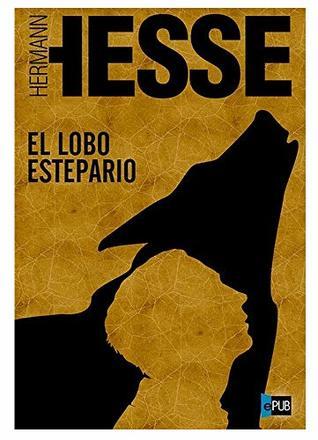 Heman Hesse - Lobo Estepario 1927