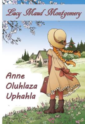 I-Anne of Oluhlaza Uphahla: Anne of Green Gables, Zulu Edition