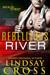 Rebellious River by Lindsay Cross