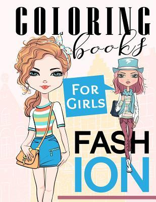 Fashion Coloring Books for Girls: Gorgeous Fashion Style & Other Cute Designs: Fun Color It Beauty Colouring Books for Me, Kids 8-12, Teens, Women, Adults Relaxation and Girls of All Ages (Fashion Coloring Books for Girls Book #3)
