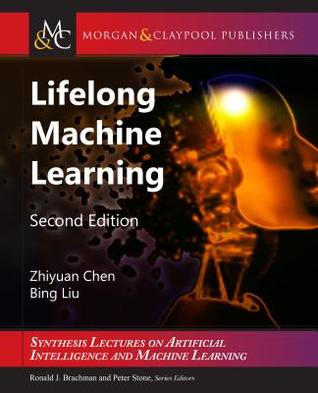 Lifelong Machine Learning: Second Edition