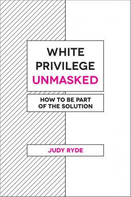 White Privilege Unmasked by Judy Ryde