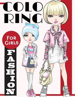 Fashion Coloring Books for Girls: Gorgeous Fashion Style & Other Cute Designs: Fun Color It Beauty Colouring Books for Me, Kids 8-12, Teens, Women, Adults Relaxation and Girls of All Ages (Fashion Coloring Books for Girls Book #2)