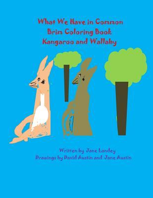Kangaroo and Wallaby: What We Have in Common Brim Coloring Book