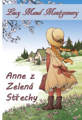 Anne Z Zelen� St�ty: Anne of Green Gables, Czech Edition