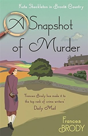 A Snapshot of Murder (Kate Shackleton #10)