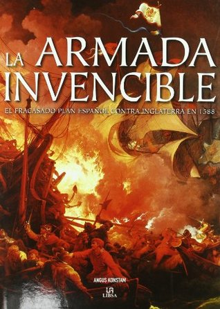 La armada invencible / The Spanish Armada: El fracasado plan español contra Inglaterra en 1588 / The Spanish Failed Plan Against England in 1588