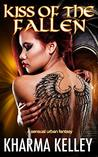 Kiss of the Fallen: A Sensual Urban Fantasy