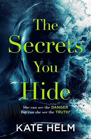 The Secrets You Hide by Kate Helm