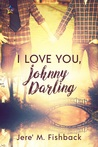 I Love You, Johnny Darling