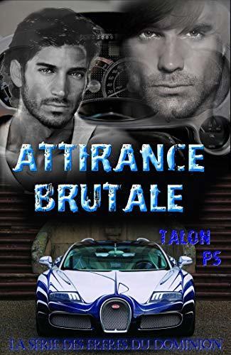Attirance brutale: La série des frères du Dominion #4
