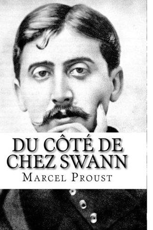 Du Cote de chez Swann (A la recherche du temps perdu) (Volume 1)