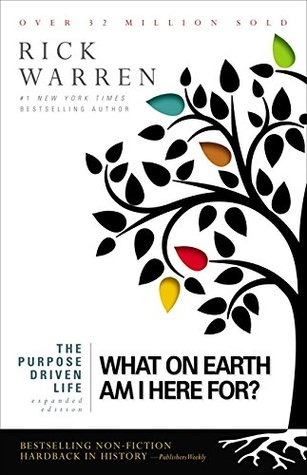 Purpose Driven Life: What On Earth Am I Here For