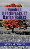 Hundred Heartbreaks of Harlan Halifax