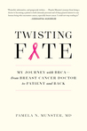 Twisting Fate: My Journey with BRCA—from Breast Cancer Doctor to Patient and Back