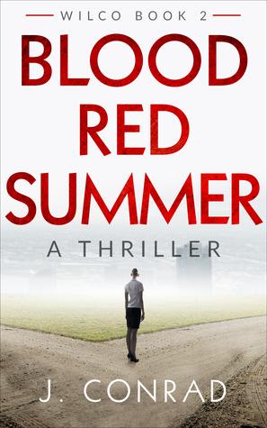 Blood Red Summer: A Thriller (Wilco Book 2)