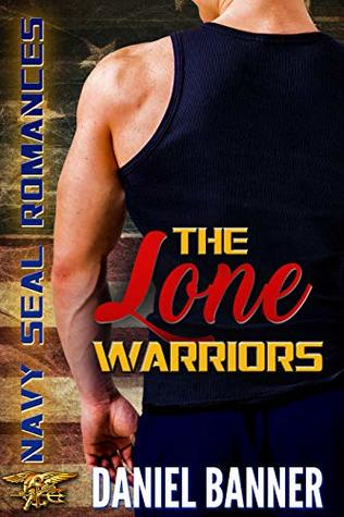 The Lone Warriors (Navy SEAL Romances 2.0, #0.5)
