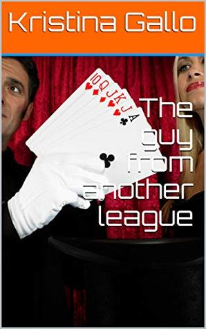 The guy from another league by Kristina Gallo
