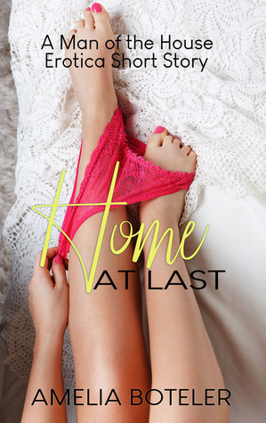 Books downloader free Home At Last: A Man of the House Erotica Short Story in Spanish PDF iBook by Amelia Boteler