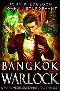 Bangkok Warlock: A Mark Vedis Supernatural Thriller Book 1