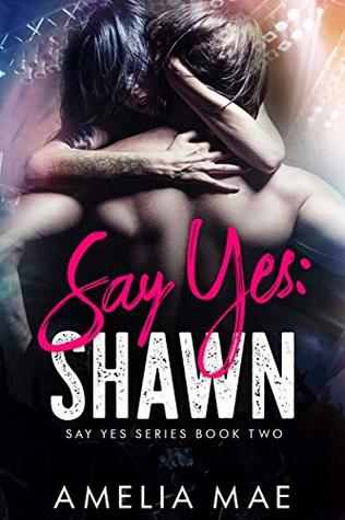 Say-Yes-Shawn-Say-Yes-Series-Amelia-Mae
