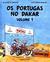 Os Portugas no Dakar: Volume 1