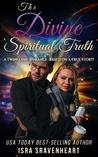The Divine Spiritual Truth- A Twinflame Romance