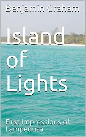 Island of Lights: First Impressions of Lampedusa