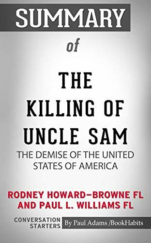 Summary of The Killing of Uncle Sam: The Demise of the United States of America