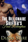 The Billionaire Shifter's Final Redemption (Billionaire Shifters Club, #6)