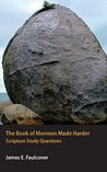 The Book of Mormon Made Harder