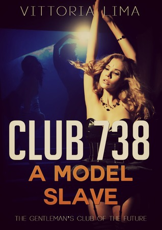 Club 738: A Model Slave