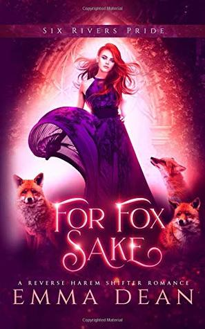 For Fox Sake: A Reverse Harem Shifter Romance (The Chaos of Foxes)