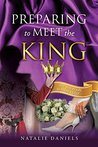 PREPARING TO MEET THE KING: Are you ready to meet Him?