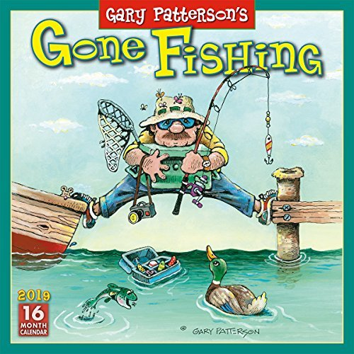 2019 Gary Patterson's Gone Fishing 16-Month Wall Calendar: By Sellers Publishing