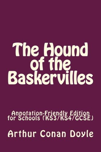 The Hound of the Baskervilles: Annotation-Friendly Edition for Schools (KS3/KS4/GCSE)