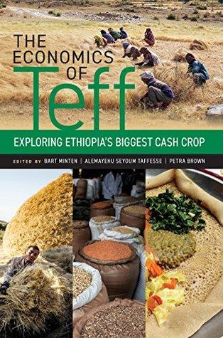 The economics of teff: Exploring Ethiopia's biggest cash crop