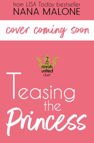 Teasing the Princess (Royals United, #2)