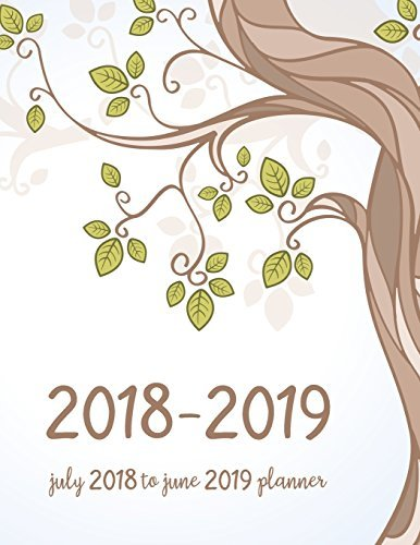 July 2018 To June 2019 Planner: Two Year - Daily Weekly Monthly Calendar Planner | 18 Months July 2018 to December 2019 For Academic Agenda Schedule ... Planner 2018-2019 8.5 x 11 (Volume 10)