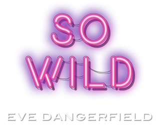Image result for so wild eve dangerfield