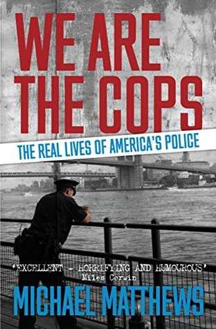 We Are The Cops: An adrenalin-fuelled ride through the real lives of America's police