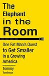 Book cover for The Elephant in the Room: One Fat Man's Quest to Get Smaller in a Growing America