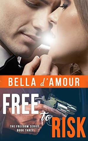Free to Risk by Bella d'Amour