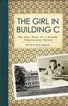 The Girl in Building C: The True Story of a Teenage Tuberculosis Patient